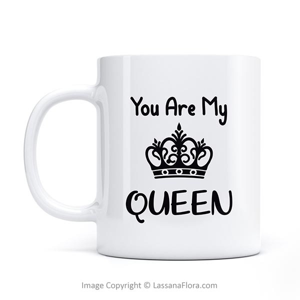 """You are My Queen"" Mug - Mugs - in Sri Lanka"